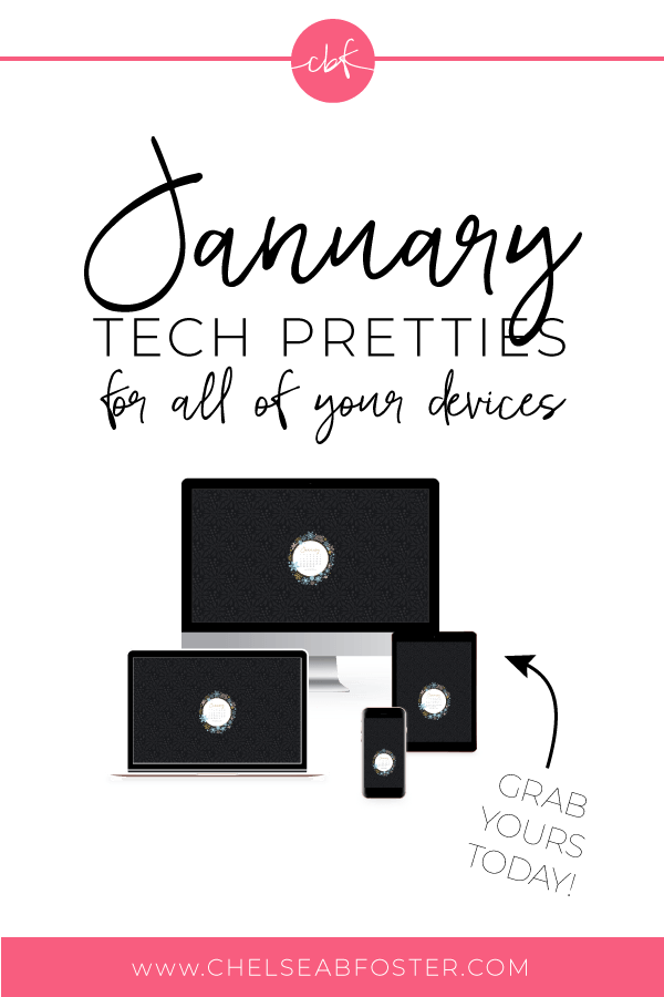 January 2019 Tech Pretties for all your devices - desktop, laptop, mobile phone, and tablet. Download for FREE on ChelseaBFoster.com