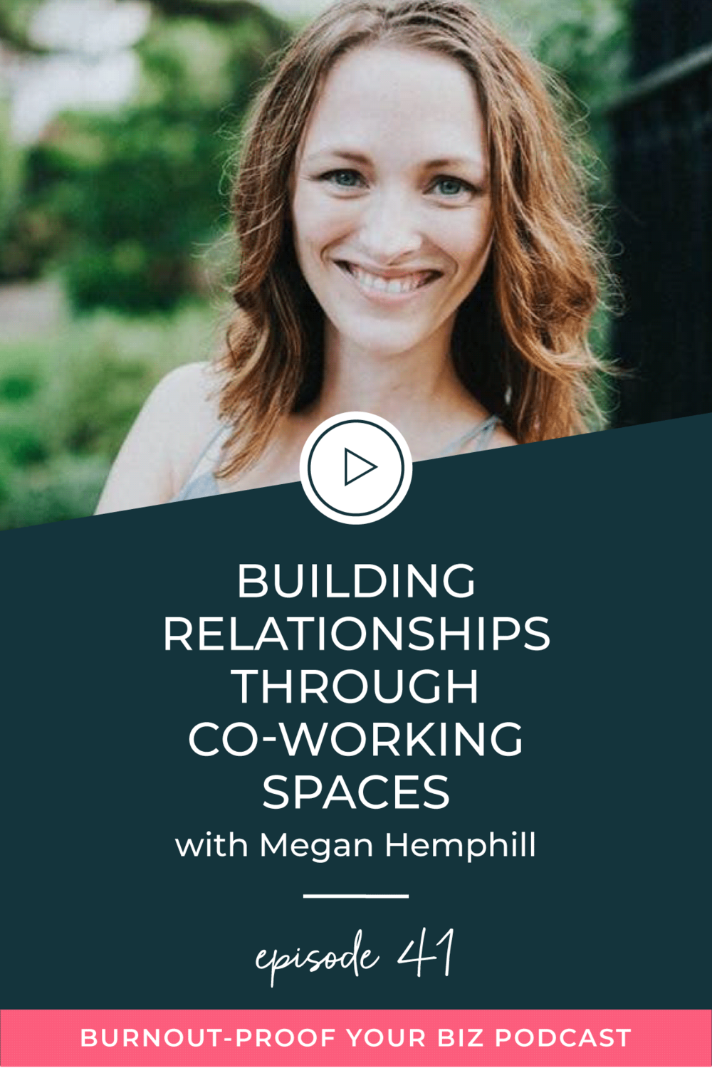 Burnout-Proof Your Biz Podcast with Chelsea B Foster | Episode 041 - Building Relationships through Co-Working Spaces with Megan Hemphill of Firebrand Collective | Learn how to run your biz and live your dream life on your own terms without the fear of burnout. ||| Co-working for creatives | Working from Home | Networking for creatives | Co-working spaces | Avoiding Boundaries | Boundaries for creative business owners | Productive Entrepreneur | Productivity | Workflows for Social Media |