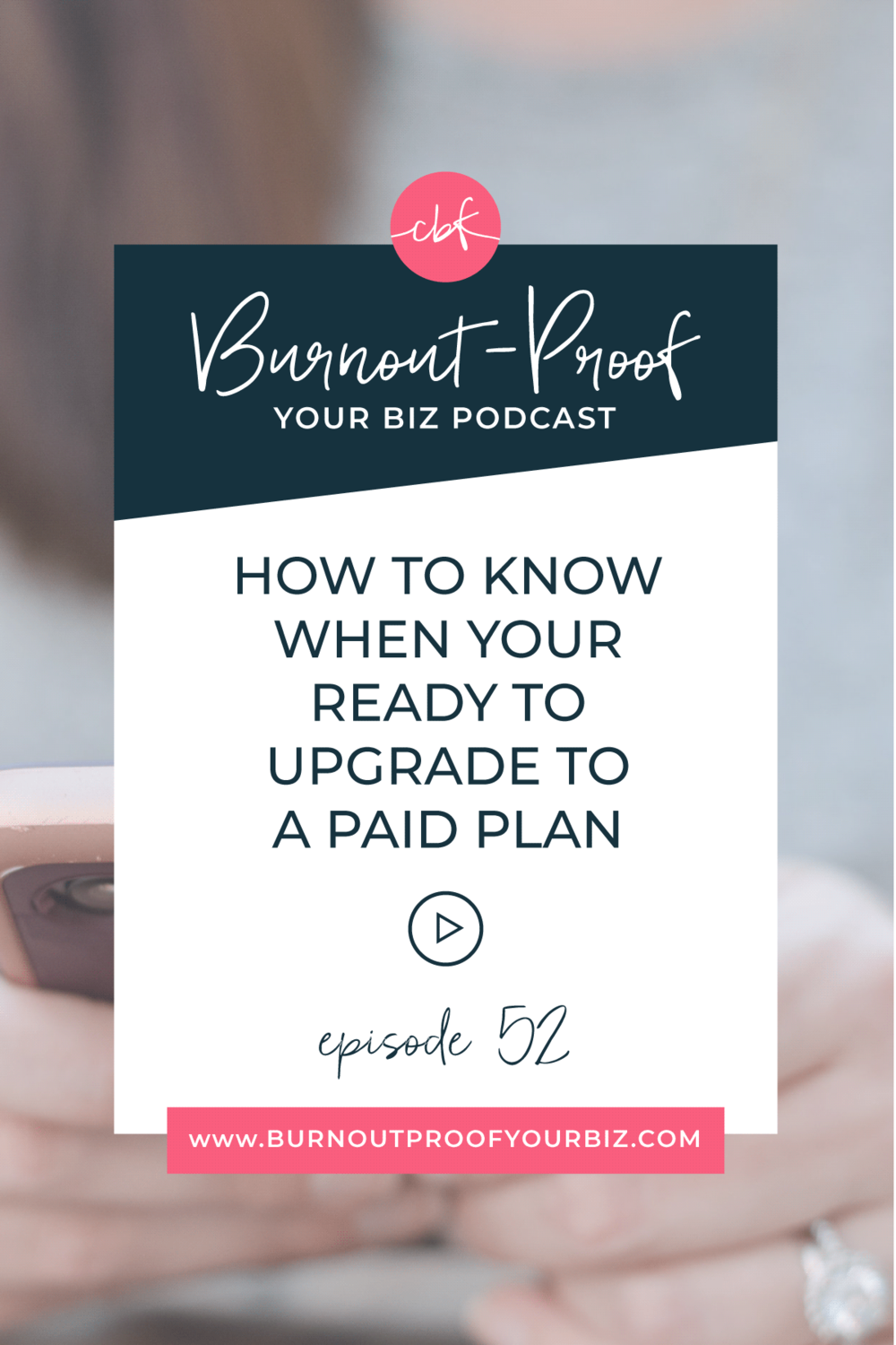 How to Know When You're Ready to Upgrade to a Paid Plan | Burnout-Proof Your Biz Podcast with Chelsea B Foster | Episode 052 - How to Know When to Invest In a Tool for Your Business | Learn how to run your biz and live your dream life on your own terms without the fear of burnout.  Business Coach | Workflow & Productivity Specialist | Free vs. Paid Apps for Your Business | Free Trials + When to Upgrade | Investing in Your Business | Growth Strategy | Overwhelmed | Stressed-out | Journaling Activity | Creative Entrepreneur | Creative Influencer | Productivity | Dream life | Freedom Lifestyle | Having a business that supports your dream life |