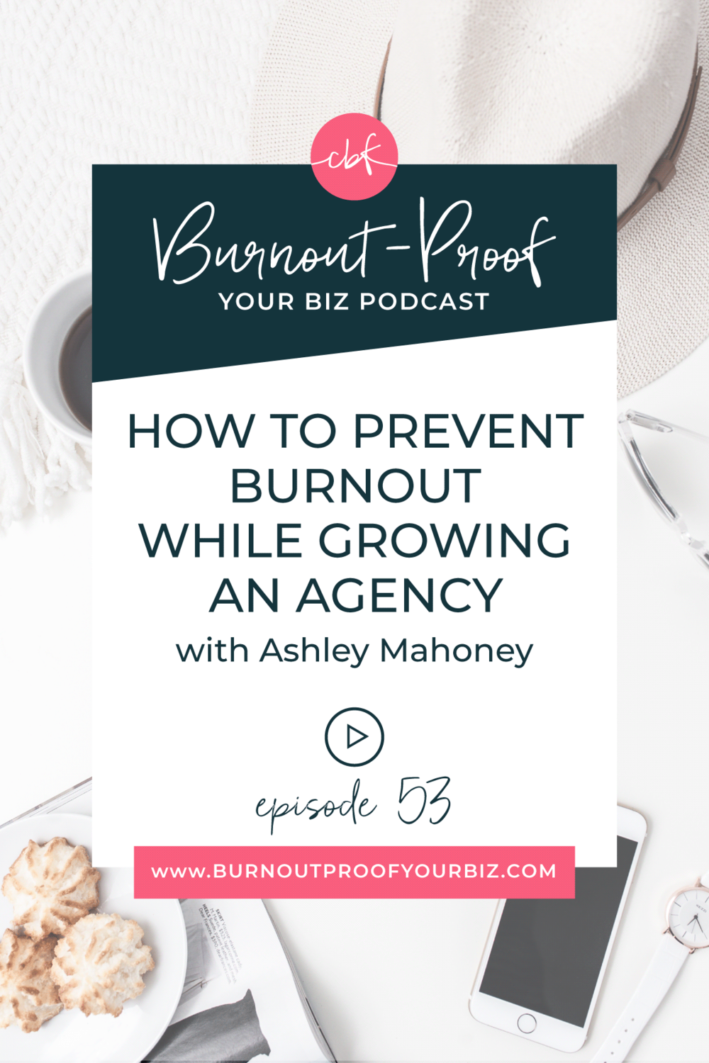 HOW TO PREVENT BURNOUT WHILE GROWING AN AGENCY on the Burnout-Proof Your Biz Podcast with Chelsea B Foster | Episode 055 - Trust, Problem-Solving, & Tolerances: Preventing Burnout While Growing an Agency from the Ground Up with Ashley Mahoney of Hello Big Idea | Learn how to run your biz and live your dream life on your own terms without the fear of burnout. |||  BUSINESS COACH | WORKFLOW & PRODUCTIVITY SPECIALIST | SYSTEMS & ORGANIZATION SPECIALIST FOR COACHES | ADD MORE FREEDOM TO YOUR LIFE | BUSINESS COACH FOR BLOGGERS | PREVENTING BURNOUT | GROWING AN AGENCY | SOLOPRENEUR VS HIRING A TEAM | HIRING FREELANCERS | FREELANCER TO RUNNING AN AGENCY | BREAKING DOWN PROJECTS INTO BITE-SIZE CHUNKS | BEING A PROBLEM SOLVER | BEING GROWTH-ORIENTED | LIST OF TOLERANCES