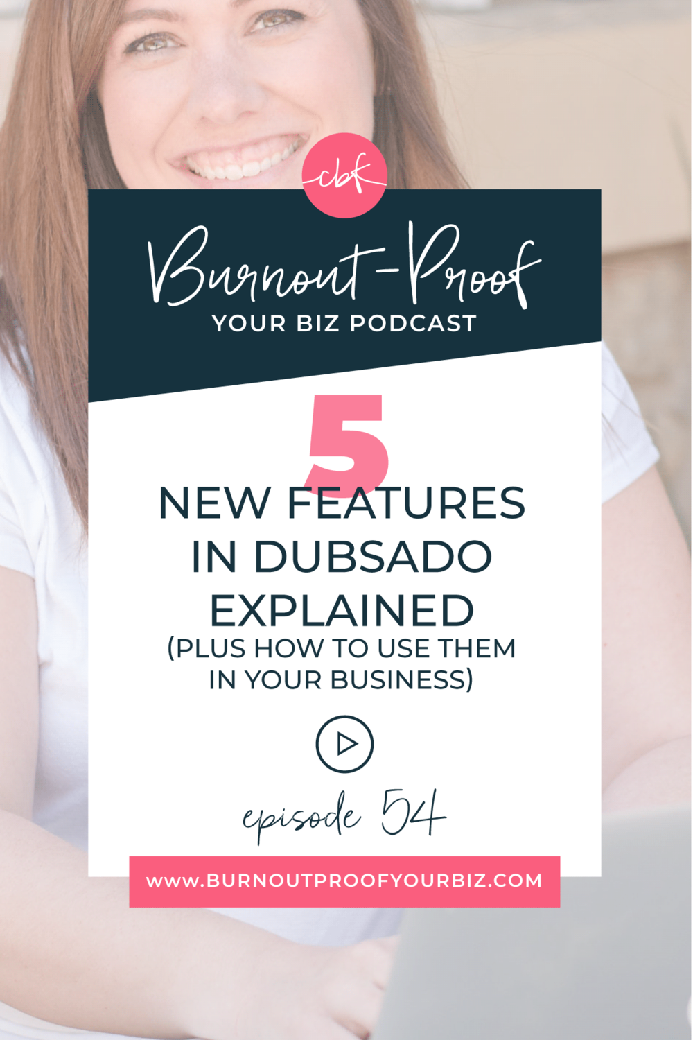 5 New Features in Dubsado Explained (Plus How to Use Them in YOUR Biz) on the Burnout-Proof Your Biz Podcast with Chelsea B Foster | Episode 054 - Dubsado's New Features: What to Know & How to Use Them In YOUR Biz | Learn how to run your biz and live your dream life on your own terms without the fear of burnout.  |||  Business Coach | Workflow & Productivity Specialist | Dubsado - a CRM for Creatives | Dubsado | Dubsado for Coaches | Dubsado for Photographers | Dubsado for Bloggers | Dubsado for Network Marketers | Dubsado for Graphic Designers | Dubsado New Features | Overwhelmed | Stressed-out | Journaling Activity | Creative Entrepreneur | Creative Influencer | Productivity | Dream life | Freedom Lifestyle | Having a business that supports your dream life | Client onboarding | Leads tracking |