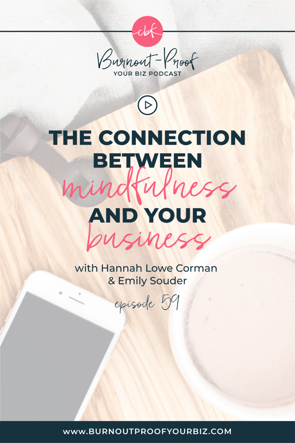 THE CONNECTION BETWEEN MINDFULNESS & YOUR BUSINESS on the Burnout-Proof Your Biz Podcast with Chelsea B Foster | Episode 059 - Living and Running a Business Mindfully with Hannah Lowe Corman and Emily Souder | Learn how to run your biz and live your dream life on your own terms without the fear of burnout | Learn how to run your biz and live your dream life on your own terms without the fear of burnout.  |||  LIVING MINDFULLY | SELF-LOVE FOR ENTREPRENEURS | MINDFUL MEDITATIONS FOR MOMS | REIKI HEALING | MUTLI-PASSIONATE CREATIVES | BUSINESS BESTIES | MEDITATIONS FOR ENTREPRENEURS | TRUST YOUR GUT