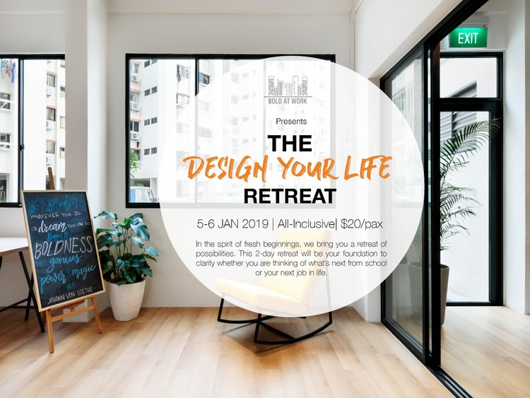 Design Your Life Retreat - Are you in transition? Starting to wonder if it's time for a change? Like to make a move, but don't know how? or simply life is good, but maybe could be a lil' better?In the spirit of fresh beginnings, we bring you a retreat of possibilities. Spend a weekend(1.5 days) tucked away in the western part of Singapore, as you unwind and go through a series of activities and experiences that would unlock the clarity of what's next in 2019 when it comes to varying priorities in life- work, career, play, health & relationships!Come with an open mind as you would now play the role of a life designer, as you practice and design collaboratively alongside new friends to experience what it is like to prototype your future selves!