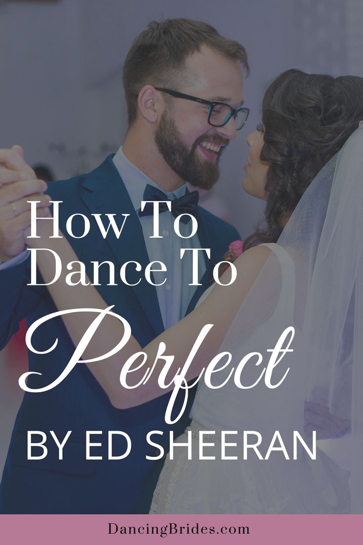 How To Dance To The First Dance Song Perfect By Ed Sheeran (includes Free  Dance