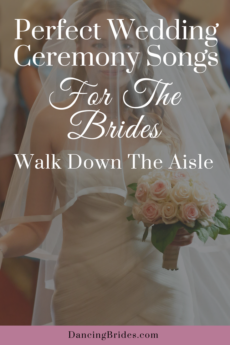 perfect wedding ceremony songs for the brides walk down the aisle