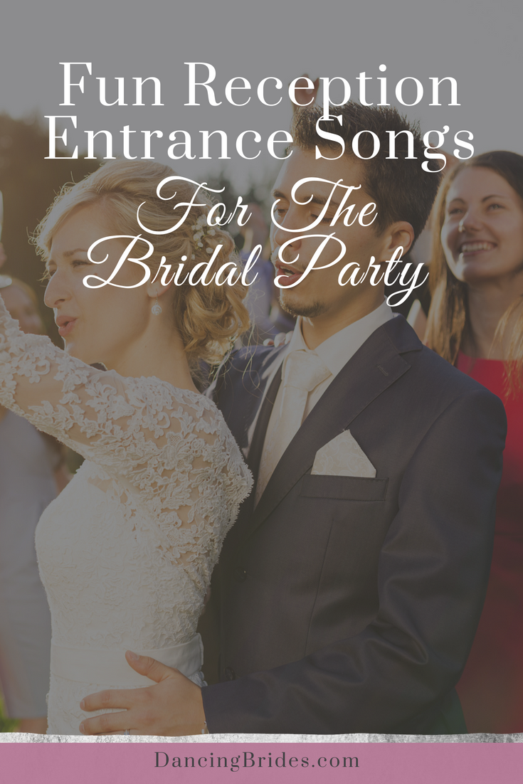 Fun Reception Entrance Songs For The Bridal Party Dancing Brides