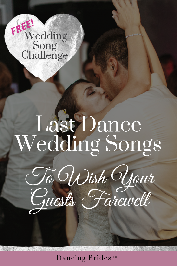 Best Last Dance Wedding Songs To Wish You And Your Guests Farewell
