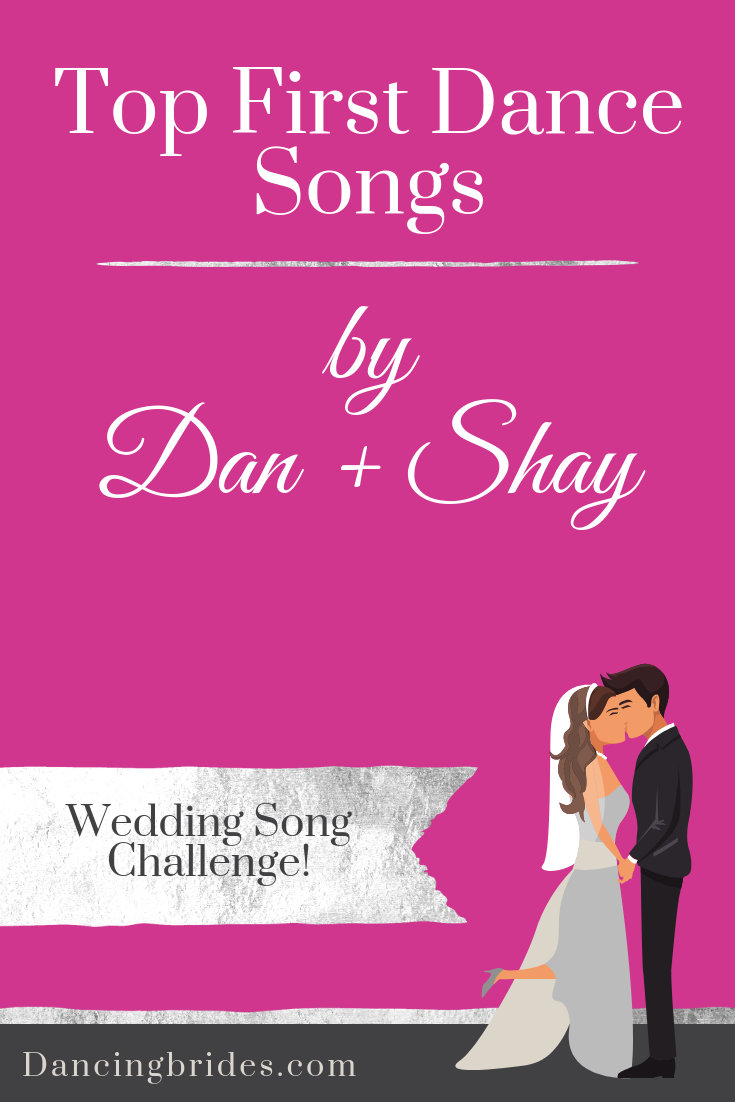 Perfect First Dance Wedding Songs: By Dan And Shay — Dancing Brides