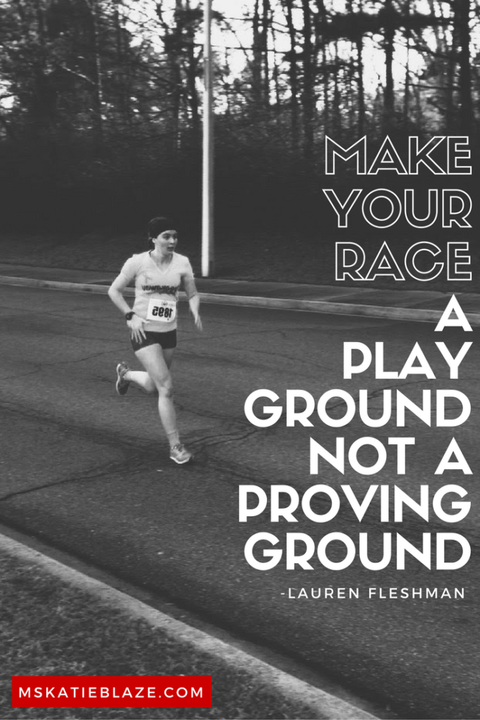Lauren Fleshman said it best when she talked about running a race.