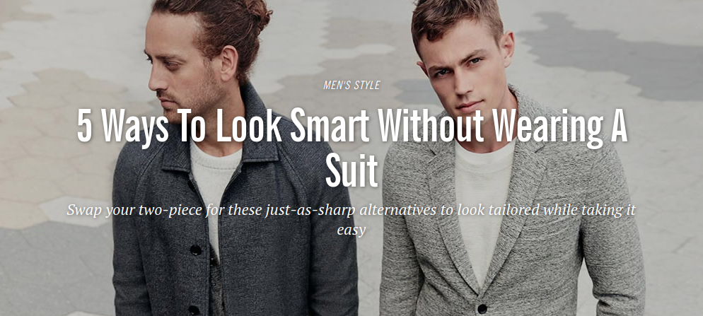 Fashionbeans: How to Look Smart Without a Suit