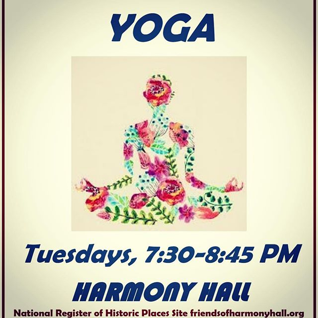 Restorative Yoga at the historic Harmony Hall - Jacob Sloat House starts this Tuesday and runs for six weeks (9/18-10/23), 7:30-8:45pm, $12/class, $50-6 class card. Portion of proceeds go toward restoration of this mansion.