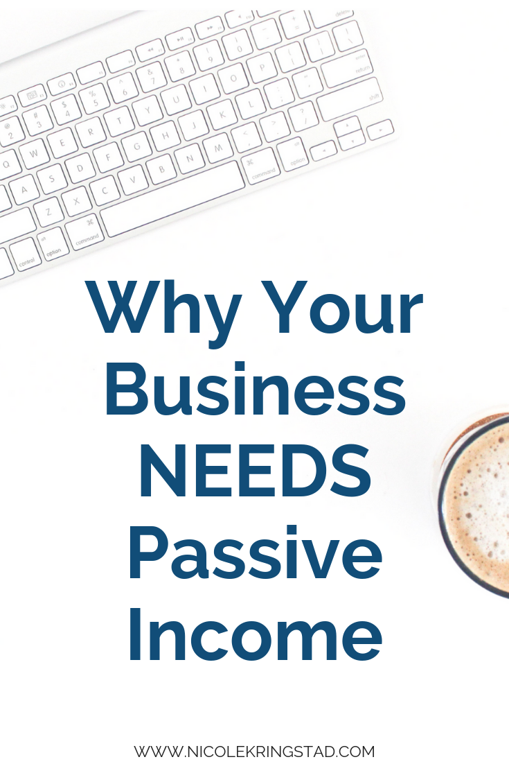 Why You NEED Passive Income in Your Business (1).png