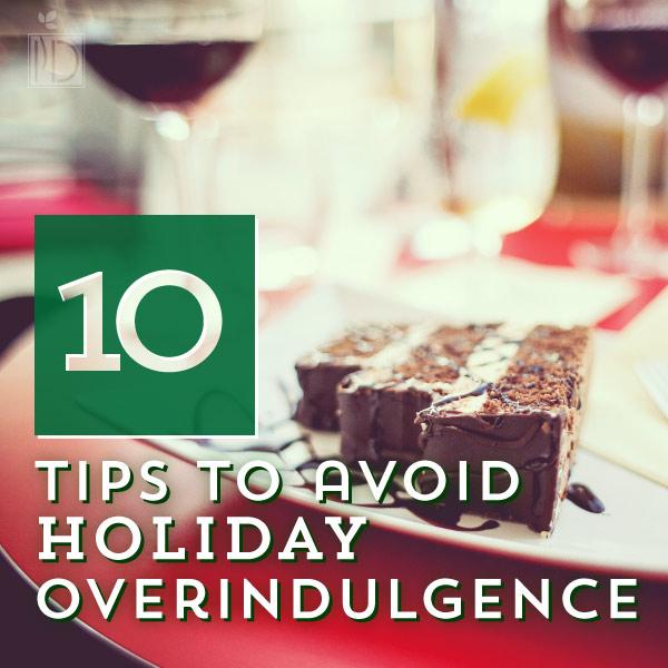 Ten Tips to Avoid Holiday Overindulgence