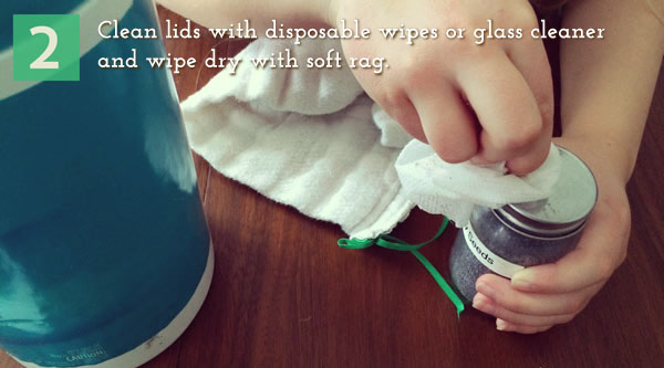 2.	Clean lids with disposable wipes or glass cleaner and wipe dry with a soft rag.
