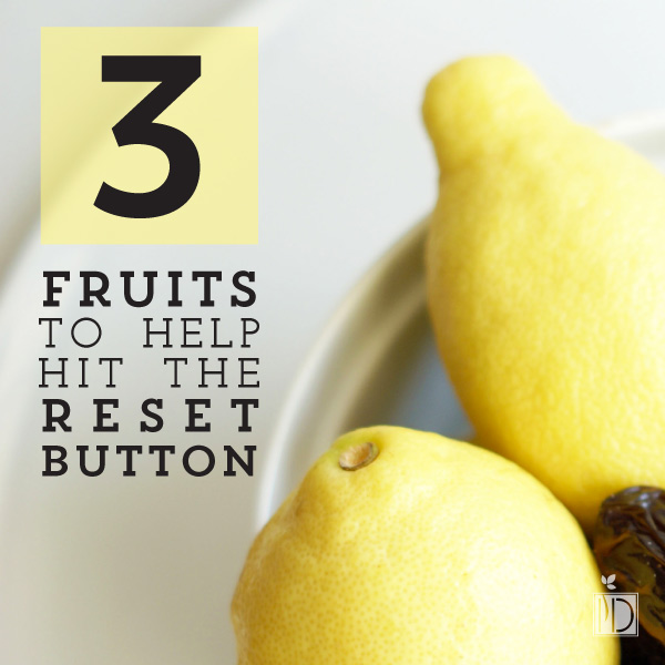 3 Healthy Fruits to Help Hit the Reset Button