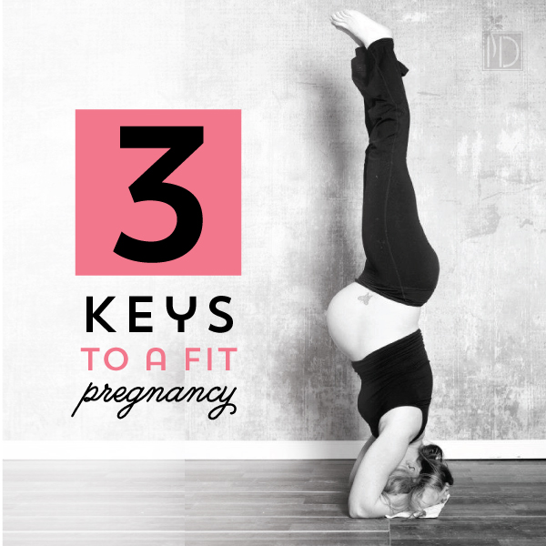 3 Keys to a Fit Pregnancy