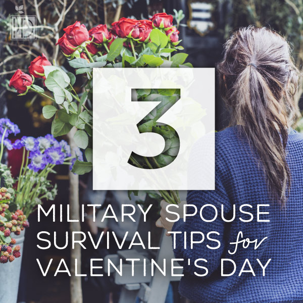 3 Military Spouse Survival Tips for Valentine's Day