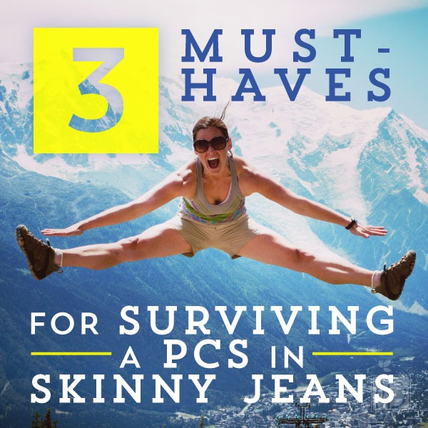 Three Must-Haves for Surviving a PCS in Skinny Jeans
