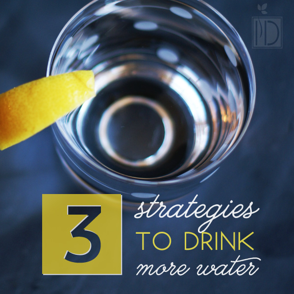Three Strategies to Drink More Water