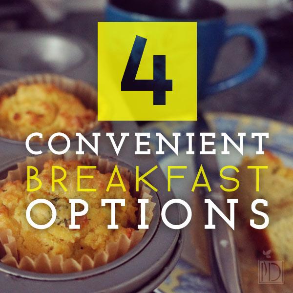 4 Convenient Breakfast Options