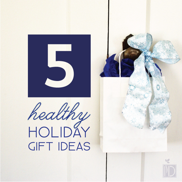 Five Healthy Holiday Gift Ideas