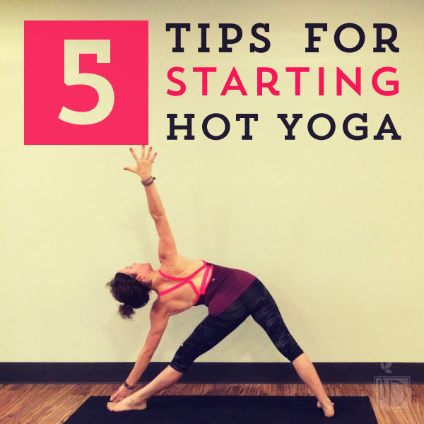 5 Tips for Starting Hot Yoga