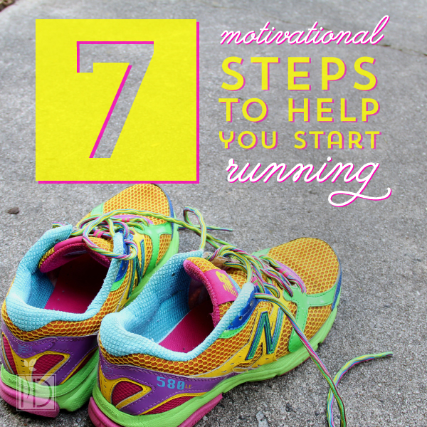 Seven Motivational Steps to Help You Start Running