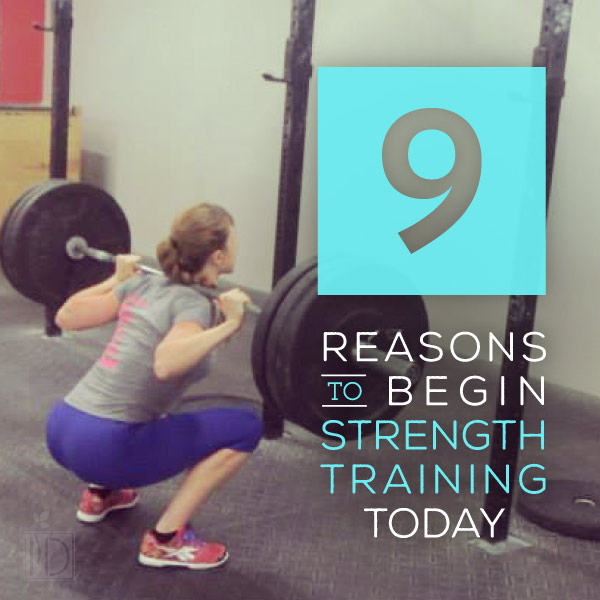 9 Reasons to Begin Strength Training Today