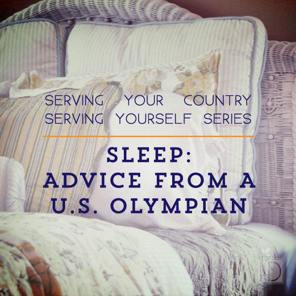Serving Your Country, Serving Yourself Series | Sleep: Advice from a U.S. Olympian