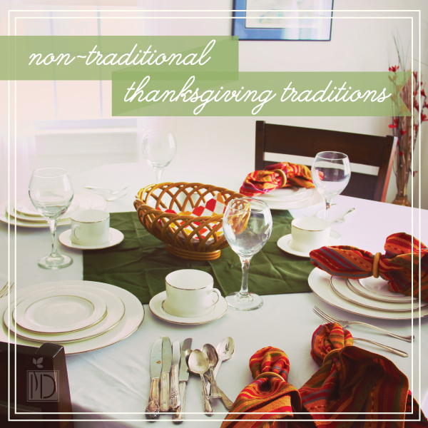 Non-traditional Thanksgiving Traditions