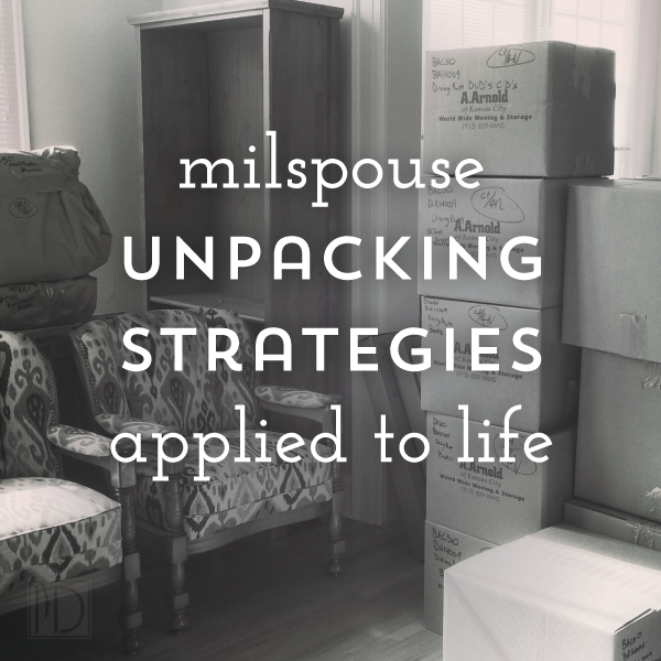 MilSpouse Unpacking Strategies Translated to Life