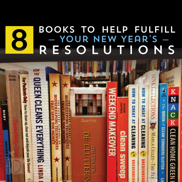 Eight Books to Help Fulfill Your New Year's Resolutions
