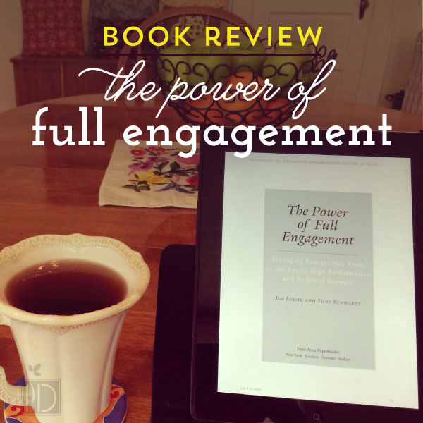 Book Review:  The Power of Full Engagement
