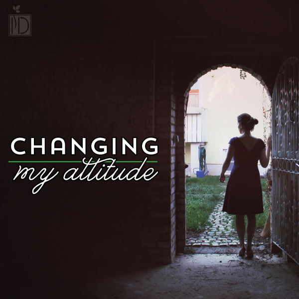 Changing My Attitude