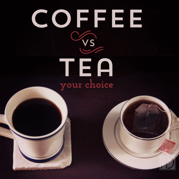 Coffee vs. Tea - your choice