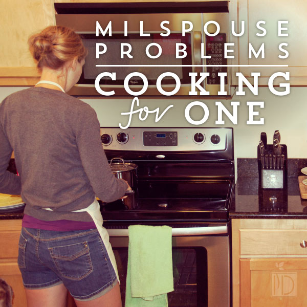 Military Spouse Problems - Cooking for One. Learn how to combat this issues with 3 great tips.