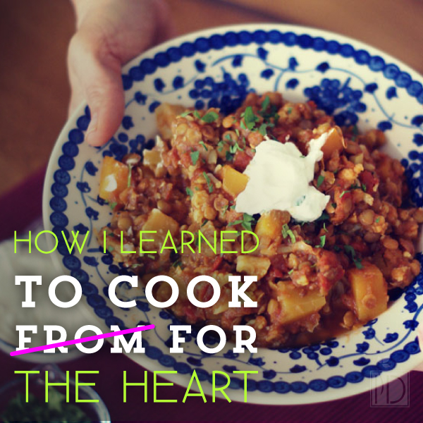 How I Learned to Cook for the Heart