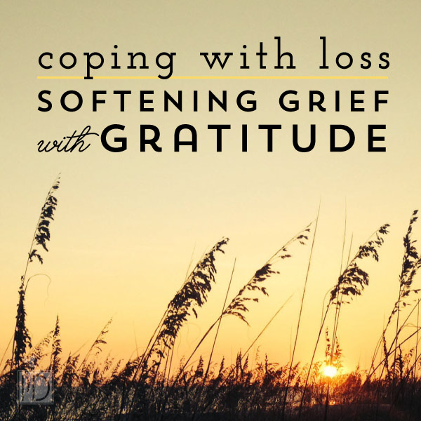 Coping with Loss: Softening Grief with Gratitude