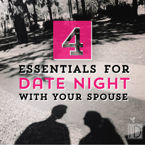 4 Essentials for Date Night with your Spouse