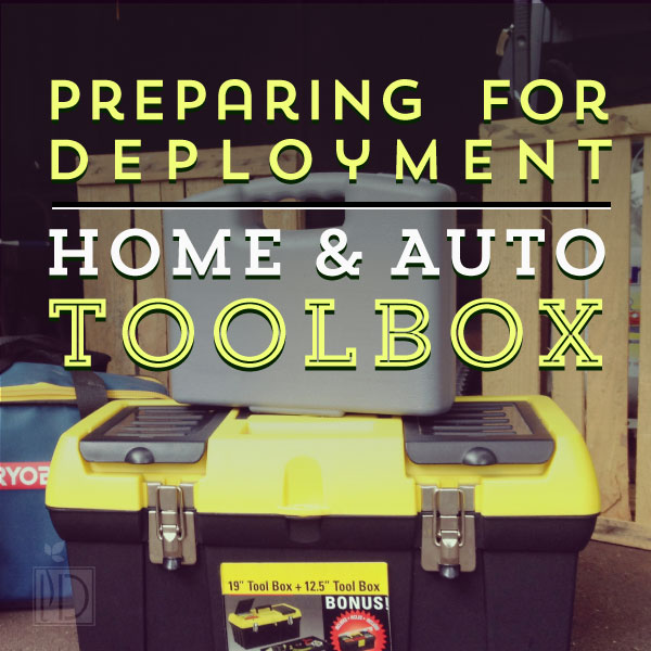 Preparing for Deployment:  Home and Auto Toolbox