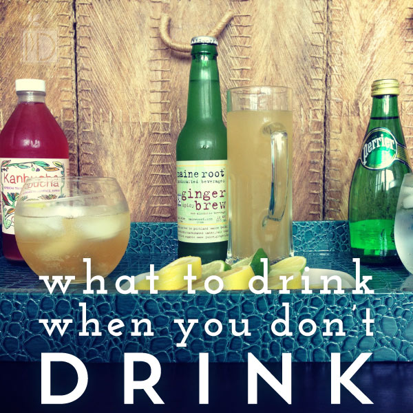 What to Drink When You Don't Drink