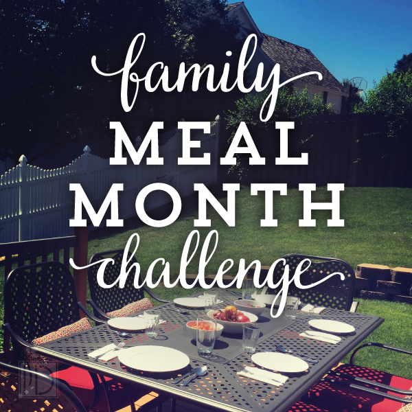 Join us in Family Meal Month Challenge.  #IDMealMonth
