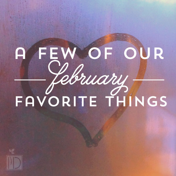 Favorite Things February