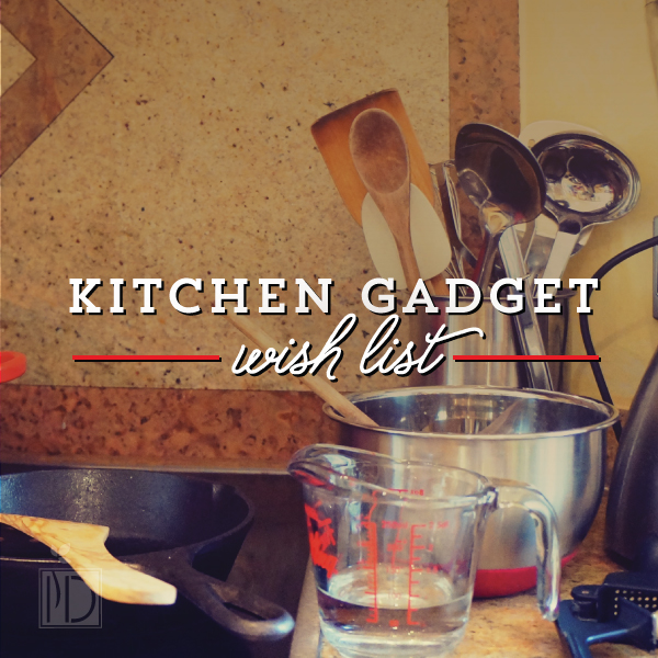 Kitchen gadget wish list