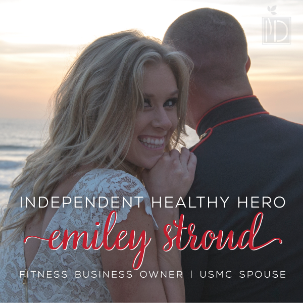 Healthy Hero Emiley Stroud. MilSpouse and Business Owner