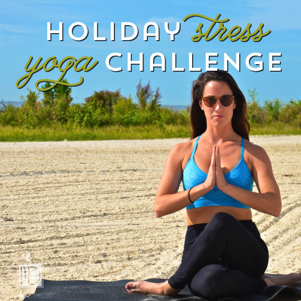 Holiday Stress Yoga Challenge
