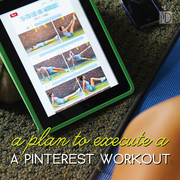 A Plan to Execute a Pinterest Workout