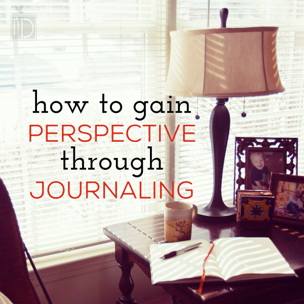 How to Gain Perspective Through Journaling