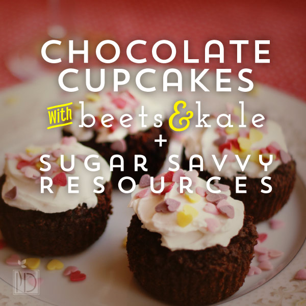 Chocolate Cupcakes with Beets and Kale + Sugar Savvy Resources