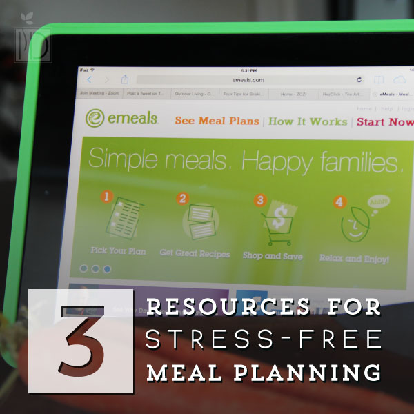 Three Resources for Stress-Free Meal Planning